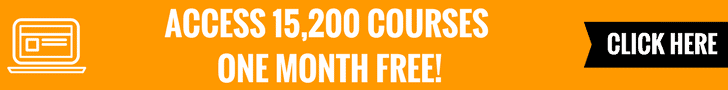 ACCESS 15,200 COURSES ONE MONTH FREE!