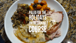 Paleo For The Holidays Course